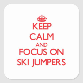 Keep Calm and focus on Ski Jumpers Square Sticker