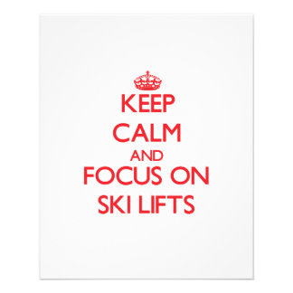 Keep Calm and focus on Ski Lifts Flyers