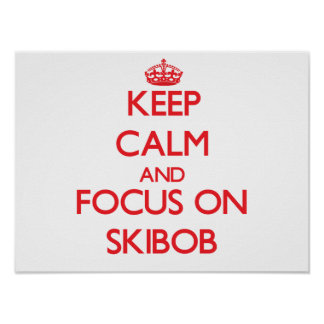 Keep calm and focus on Skibob Poster