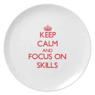Keep Calm and focus on Skills Dinner Plate