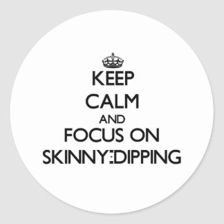 Keep Calm and focus on Skinny-Dipping Sticker
