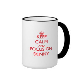 Keep Calm and focus on Skinny Ringer Coffee Mug
