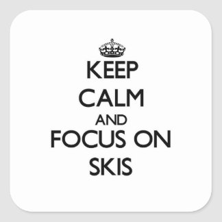 Keep Calm and focus on Skis Square Sticker