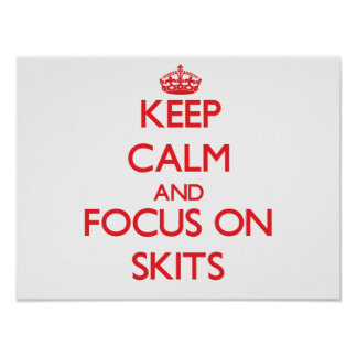 Keep Calm and focus on Skits Poster