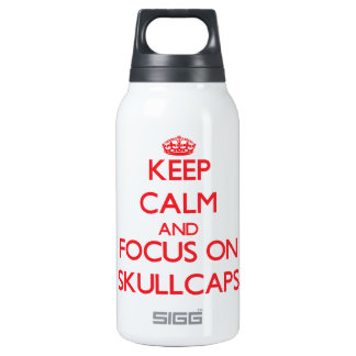 Keep Calm and focus on Skullcaps 10 Oz Insulated SIGG Thermos Water Bottle