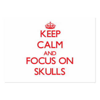 Keep Calm and focus on Skulls Business Card