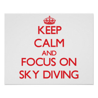 Keep Calm and focus on Sky Diving Poster