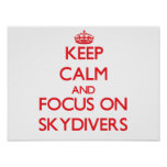 Keep Calm and focus on Skydivers Posters
