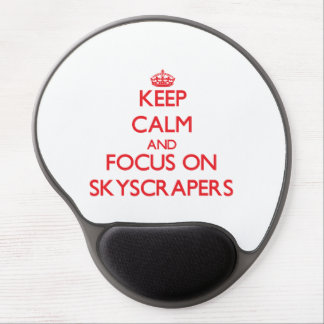 Keep Calm and focus on Skyscrapers Gel Mousepad