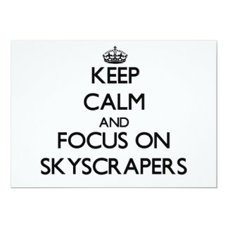 Keep Calm and focus on Skyscrapers Invite