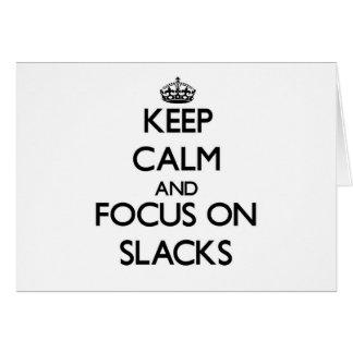 Keep Calm and focus on Slacks Cards