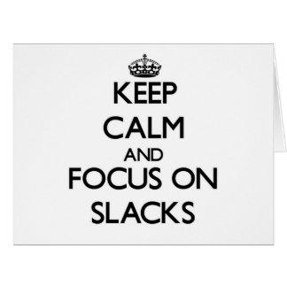 Keep Calm and focus on Slacks Card