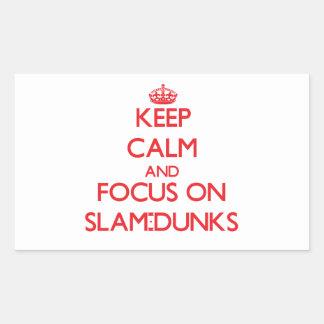 Keep Calm and focus on Slam-Dunks Rectangular Sticker