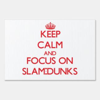 Keep Calm and focus on Slam-Dunks Yard Sign