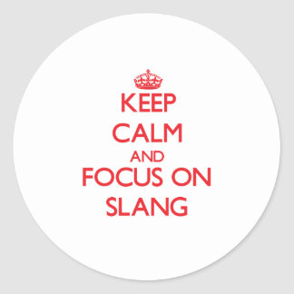 Keep Calm and focus on Slang Stickers