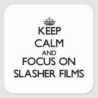 Keep Calm and focus on Slasher Films Sticker