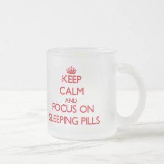 Keep Calm and focus on Sleeping Pills 10 Oz Frosted Glass Coffee Mug