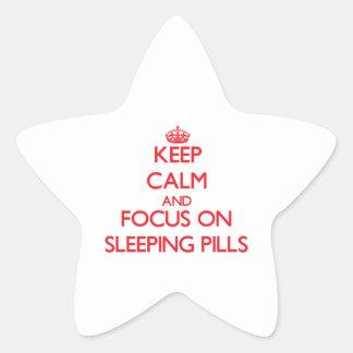 Keep Calm and focus on Sleeping Pills Star Sticker