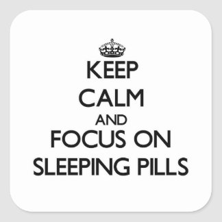 Keep Calm and focus on Sleeping Pills Stickers
