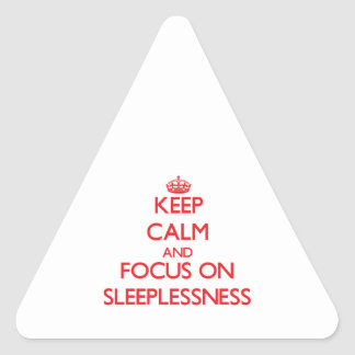 Keep Calm and focus on Sleeplessness Triangle Sticker