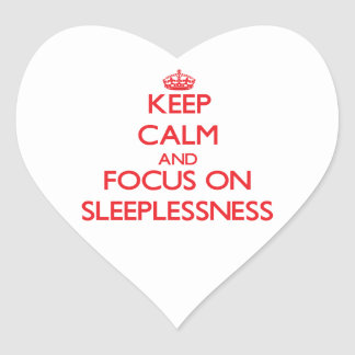 Keep Calm and focus on Sleeplessness Heart Sticker