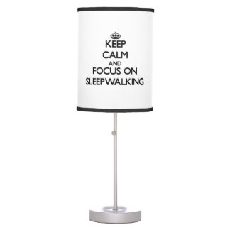 Keep Calm and focus on Sleepwalking Desk Lamp