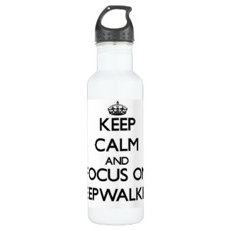 Keep Calm and focus on Sleepwalking 24oz Water Bottle