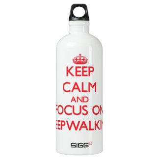 Keep Calm and focus on Sleepwalking SIGG Traveler 1.0L Water Bottle