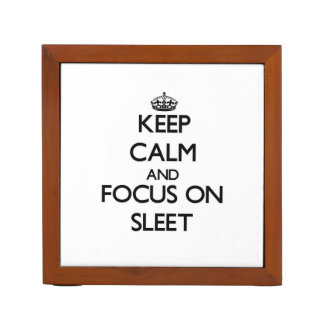 Keep Calm and focus on Sleet Pencil/Pen Holder