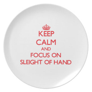 Keep Calm and focus on Sleight Of Hand Party Plate