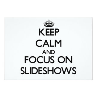 Keep Calm and focus on Slideshows Announcements