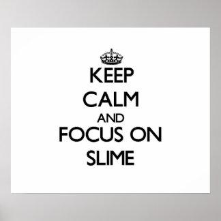 Keep Calm and focus on Slime Print