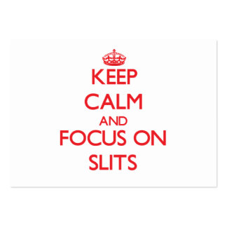 Keep Calm and focus on Slits Business Cards