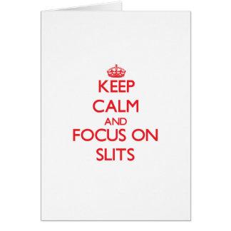 Keep Calm and focus on Slits Card