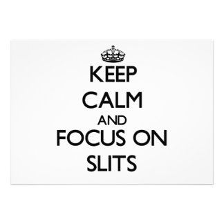 Keep Calm and focus on Slits Announcements