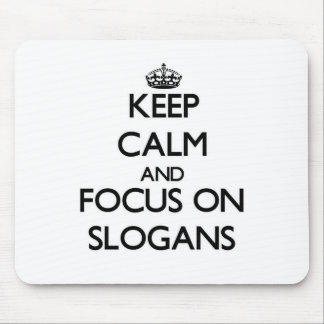 Keep Calm and focus on Slogans Mouse Pad