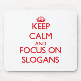 Keep Calm and focus on Slogans Mousepad