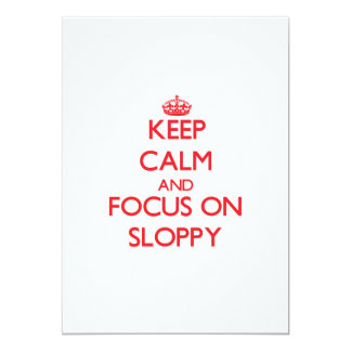 Keep Calm and focus on Sloppy Announcement