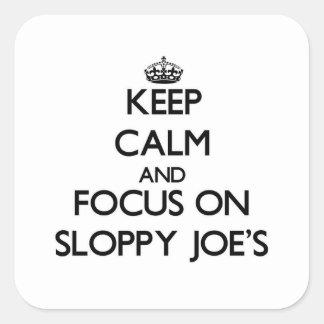 Keep Calm and focus on Sloppy Joe'S Sticker