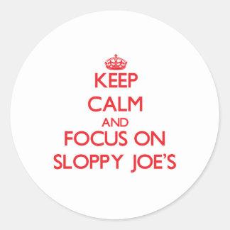 Keep Calm and focus on Sloppy Joe'S Round Sticker