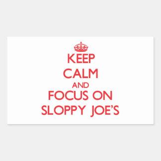 Keep Calm and focus on Sloppy Joe'S Rectangle Sticker