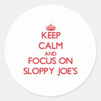Keep Calm and focus on Sloppy Joe'S Round Stickers