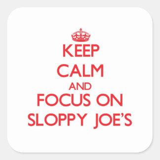 Keep Calm and focus on Sloppy Joe'S Square Sticker