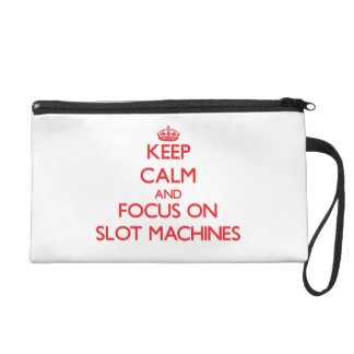 Keep Calm and focus on Slot Machines Wristlet