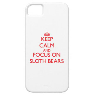 Keep calm and focus on Sloth Bears iPhone 5 Case