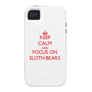 Keep calm and focus on Sloth Bears Case-Mate iPhone 4 Cases