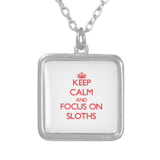 Keep calm and focus on Sloths Necklace