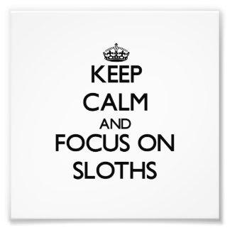 Keep calm and focus on Sloths Photo Print