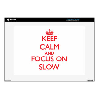 """Keep Calm and focus on Slow Decals For 15"""" Laptops"""