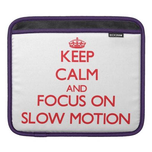 Keep Calm and focus on Slow Motion iPad Sleeve